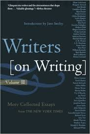 writers on writing volume ii more collected essays from the new  writers on writing volume ii more collected essays from the new york times writers on writing times books paperback the new york times jane smiley