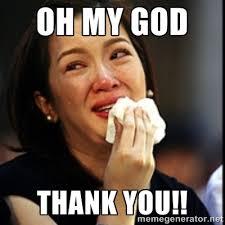 OH MY GOD THANK YOU!! - Kris Aquino | Meme Generator via Relatably.com