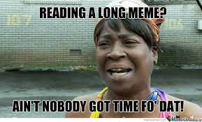 Long Memes?how About No? by masoman10 - Meme Center via Relatably.com