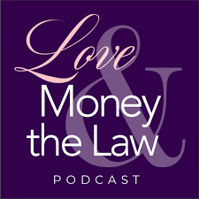 Love, Money & the Law