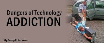 dangers of technology addiction  my essay point technology addiction dangers
