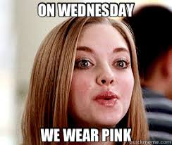 ON WEDNESDAY WE WEAR PINK - Karen Mean Girls - quickmeme via Relatably.com