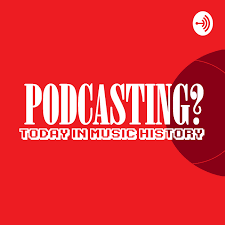 Podcasting? Today In Music