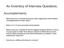 PCC Interview for success Ash Motran B.Comm,CGA,PMP. - ppt download An Inventory of Interview Questions. Accomplishments. What would you consider to be your most