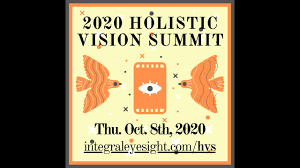 2020 <b>Holistic</b> Vision <b>Summit</b> - Thursday, October 8th - YouTube