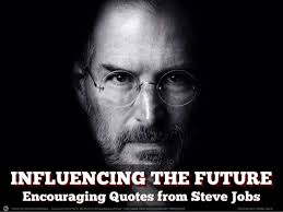 Influencing the Future: Encouraging Quotes from Steve Jobs via Relatably.com