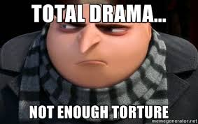 Gru Total Drama Meme by unicornselfies on DeviantArt via Relatably.com