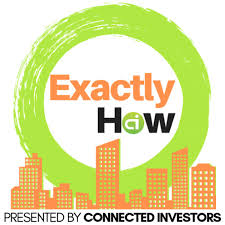 Exactly How - Real Estate Investing