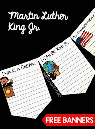 what happens in first grade martin luther king jr writing paper banners for martin luther king jr day what an awesome writing project for