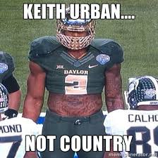 Keith urban.... not country - Shawn Oakman Baylor's Minotaur ... via Relatably.com