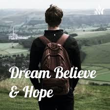 Dream Believe & Hope