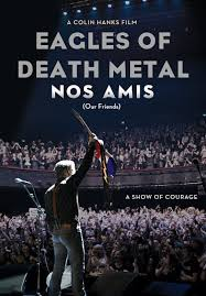 <b>Eagles of Death Metal</b>: Nos Amis (Our Friends) - Movies on Google ...