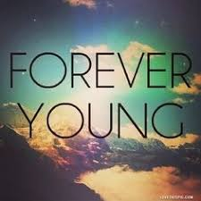Forever young on Pinterest | Young Quotes, Quotes About Life and ...