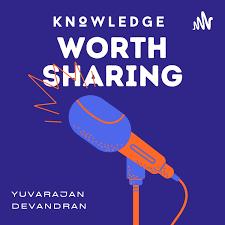 Knowledge Worth Sharing by Yuvarajan
