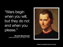 best images about quote niccolo machiavelli the wars begin when you will but they do not end when you please niccolo machiavelli political philosopher born