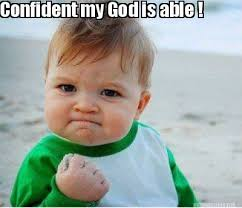 Meme Maker - Confident my God is able ! Meme Maker! via Relatably.com