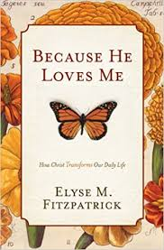 Because He <b>Loves Me</b>: How <b>Christ</b> Transforms Our Daily Life ...