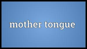 mother tongue meaning mother tongue meaning