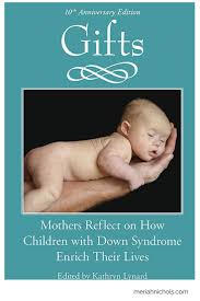 best images about down syndrome down syndrome gifts is the much loved collection of over 60 essays written by mothers who share their truths about raising children down syndrome