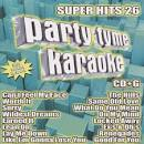 Party Tyme Karaoke: Super Hits, Vol. 26