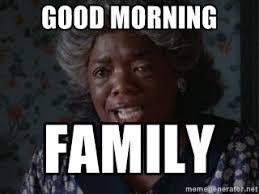 Good Morning Family - Sophia Color Purple | Meme Generator via Relatably.com