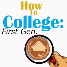How to College: First Gen
