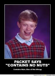 """PACKET SAYS """"CONTAINS NO NUTS""""... - Bad Luck Brian Meme Generator ... via Relatably.com"""