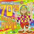 Drew's Famous 70's Party Music album by Drew's Famous