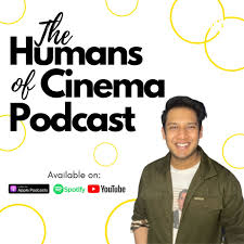 The Humans of Cinema Podcast