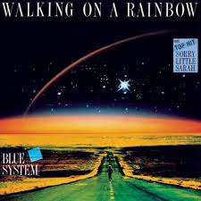 <b>Blue System</b>: <b>Walking</b> On A Rainbow - Music Streaming - Listen on ...