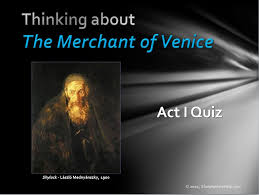 the merchant of venice act quiz the merchant of venice act 1 quiz