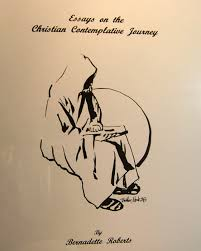 bernadette roberts other works essays on the christian contemplative journey spiral bound manuscript 2007 179 pages