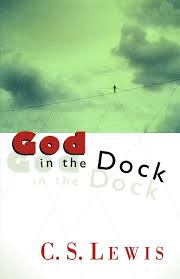 god in the dock essays on theology and ethics c s lewis god in the dock essays on theology and ethics c s lewis 9780802808684 com books