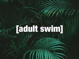 <b>Adult</b> Swim