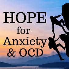 Hope for Anxiety and OCD