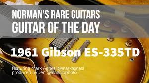 Norman's Rare <b>Guitars</b> - <b>Guitar</b> of the <b>Day</b>: 1961 <b>Gibson</b> ES-335TD ...
