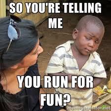 Running Memes | Delsol Running via Relatably.com