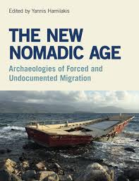 <b>The New Nomadic</b> Age; Archaeologies of Forced and ...