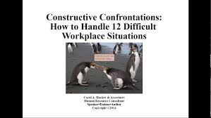 constructive confrontations how to handle 12 difficult workplace constructive confrontations how to handle 12 difficult workplace situations
