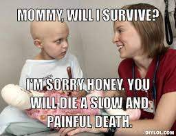 Cancer Kid Meme Generator - DIY LOL via Relatably.com
