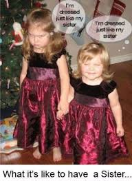 Sisters | Funny Pictures, Quotes, Memes, Jokes via Relatably.com