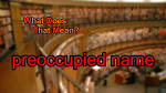 preoccupied name