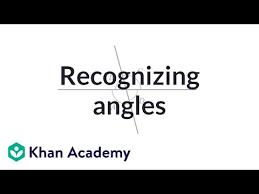 Recognizing <b>angles</b> (video) | <b>Angle</b> types | Khan Academy