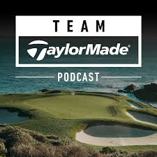 Team TaylorMade Podcast