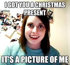 I got you a Christmas Present It's a picture of Me - Overly ... via Relatably.com