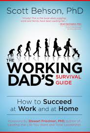 the working dad s survival guide an interview scott behson book cover