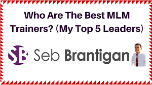 who are the best mlm trainers my top leaders who are the best mlm trainers my top 5 leaders