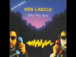 <b>Ken Laszlo</b> - Hey Hey Guy - YouTube