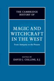 The Cambridge History of Magic and Witchcraft in the West edited by ...