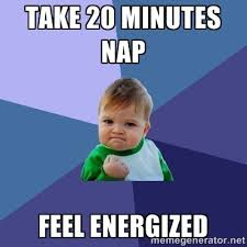 Take 20 minutes nap feel energized - Success Kid | Meme Generator via Relatably.com
